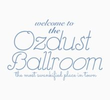 The Ozdust Ballroom by harperhoney
