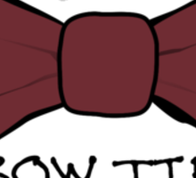 Bow Ties Are Cool Sticker
