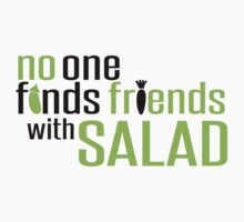 No one finds friends with Salad by nektarinchen