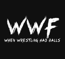 WWF-When Wrestling Had Balls by Tane Nikora