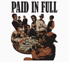 paid in full t-shirt by verde57