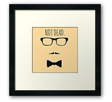 NOT DEAD Framed Print