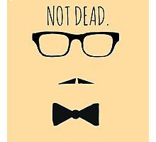 NOT DEAD Photographic Print
