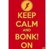 KEEP CALM AND BONK! ON- RED Photographic Print