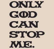 Only God Can Stop Me by mamisarah