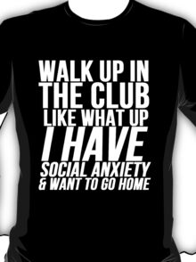 Social Anxiety At The Club T-Shirt