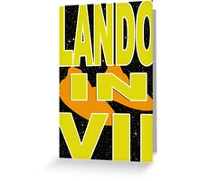 Lando in VII - 1-4 Greeting Card