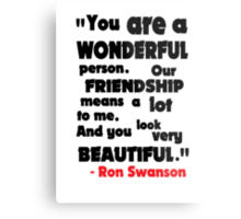 You Are A Wonderful Person... Metal Print