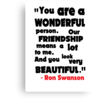 You Are A Wonderful Person... Canvas Print