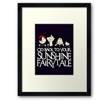 Go back to your sunshine fairy tale  Framed Print