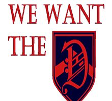 We Want The D by andrewjacob