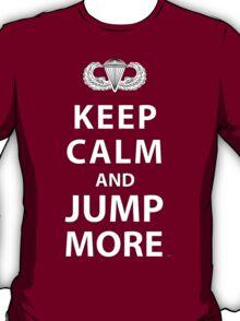 KEEP CALM AND JUMP MORE T-Shirt