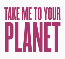 Take Me To Your Planet Kids Clothes