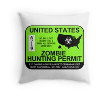Zombie Hunting Permit 2013/2014 Throw Pillow