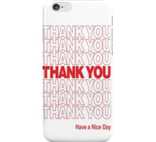 Thank You Have A Great Day iPhone Case/Skin