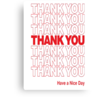 Thank You Have A Great Day Canvas Print