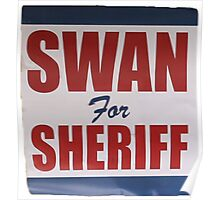 Swan For Sheriff - V2 Poster