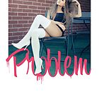 Ariana Grande - Problem by vinnnny