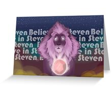 Believe in Steven  Greeting Card