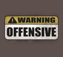WARNING: Offensive - As seen in Lockout by BGWdesigns