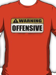 WARNING: Offensive - As seen in Lockout T-Shirt