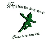 Why is Peter Pan always flying? Photographic Print