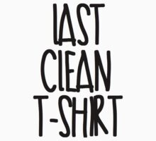 Last Clean T-Shirt by Alan Craker