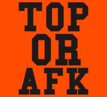 Top Or Afk by funkybreak