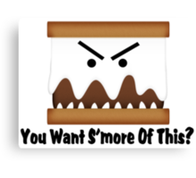You Want S'more Of This? Canvas Print