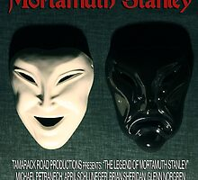 The Legend of Mortamuth Stanley Movie Poster  by Tamarack-Road