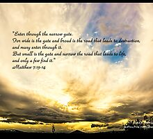 Bible Verse Matthew 7:13-14 by DianaBozart