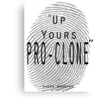 Up yours Pro-clone Canvas Print