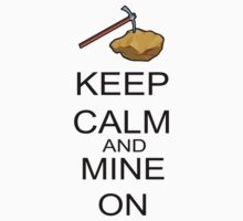 Keep Calm And Mine On by FireFoxxy