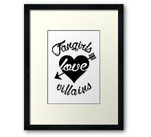 Fangirls love villains.  Framed Print