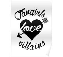 Fangirls love villains.  Poster