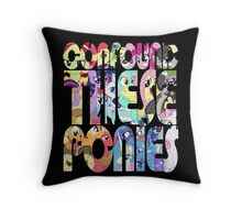Confound These Ponies (Redux) Throw Pillow