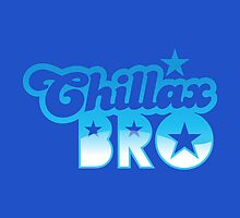CHILLAX BRO by jazzydevil
