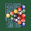 Rack Em Up by Packrat