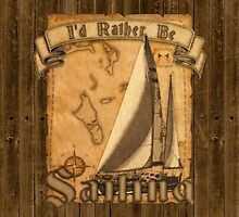 I'd Rather Be Sailing by Packrat