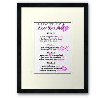 HOW TO BE A H E A R T B R E A K E R Framed Print