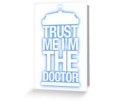 Trust Me , I'm The Doctor - Doctor Who Greeting Card