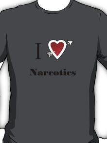 i love heart Narcotics T-Shirt