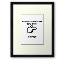 Drink and Pay Framed Print