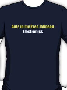 Ants In My Eyes Johnson Electronics T-Shirt
