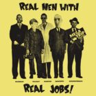 Real Men with Real Jobs by Megatrip