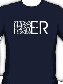 Stronger.Harder.Faster.Longer T-Shirt