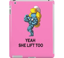 yeah she lift too iPad Case/Skin