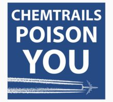 CHEMTRAILS POISON YOU by raddude