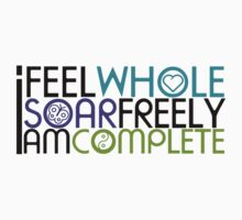 I feel whole. I soar freely. I am complete. by Nikki Toong