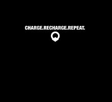 Charge.Recharge.Repeat by 2Kreative